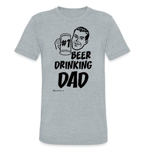 #1 Beer Drinking Dad Unisex Tri-Blend T-Shirt - Unisex Tri-Blend T-Shirt