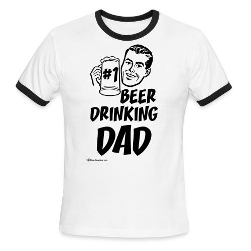 #1 Beer Drinking Dad Men's Ringer T-Shirt - Men's Ringer T-Shirt