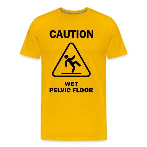 CAUTION: Wet Pelvic Floor - Men's Premium T-Shirt