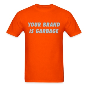 Your Brand is Garbage - Men's T-Shirt