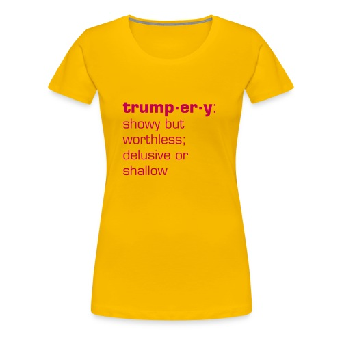 trumpery: showy but worthless - Women's Premium T-Shirt