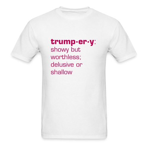 trumpery: showy but worthless - Men's T-Shirt