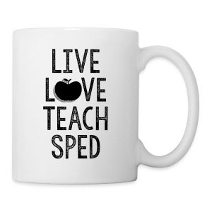 Live. Love. Teach SPED. - Coffee/Tea Mug