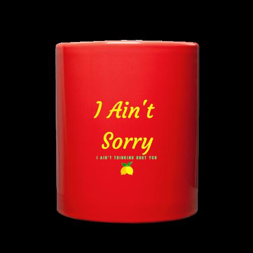 I Ain't Sorry Mug - Full Color Mug