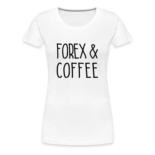 Forex and Coffee Womens Tee - Women's Premium T-Shirt