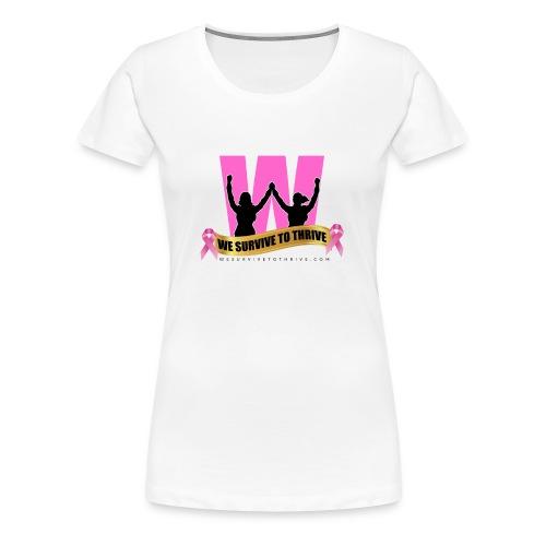 We Survive To Thrive Womens Premium T-Shirt - Women's Premium T-Shirt
