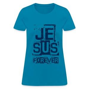 Jesus Forever - Women's T-Shirt
