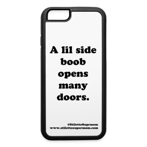 A lil side boob opens many doors iPhone 6/6S - iPhone 6/6s Rubber Case