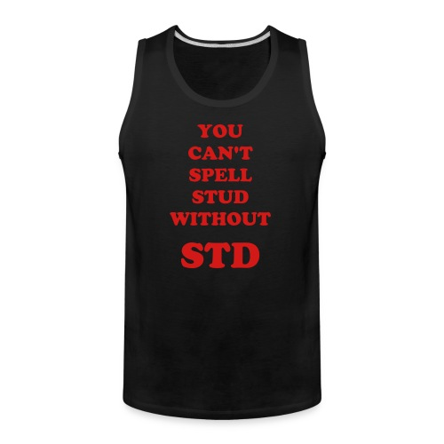 Can't Spell STud without STD Men;s Premium Tank Top - Men's Premium Tank