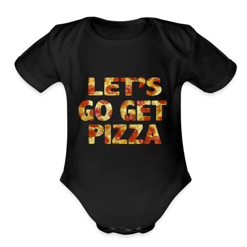 Let's Go Get Pizza - Organic Short Sleeve Baby Bodysuit