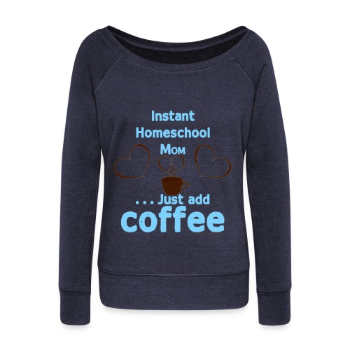 Homeschool Mom Coffee - Women's Wideneck Sweatshirt