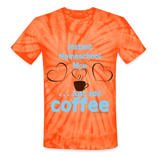 Homeschool Mom - Add Coffee - Unisex Tie Dye T-Shirt
