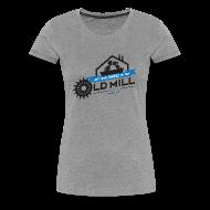 T-Shirts ~ Women's Premium T-Shirt ~ Old Mill Women's T-Shirt