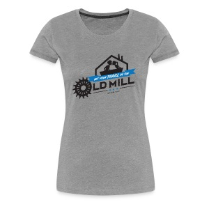 Old Mill Women's T-Shirt - Women's Premium T-Shirt