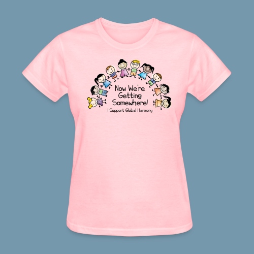I Support Global Harmony - Women's T-Shirt