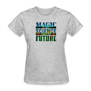Magic—it's  Just Science, Multicolor - Women's T-Shirt