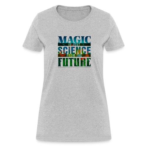 Magic—it's  Just Science, Multicolor - Women's T-Shirt