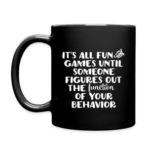 It's All Fun and Games... - Full Color Mug