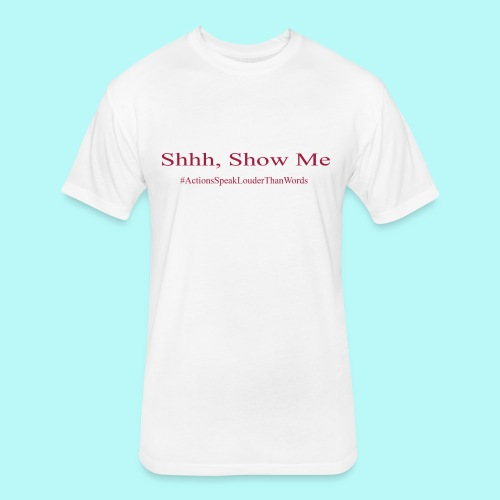 Show Me Tshirt  - Fitted Cotton/Poly T-Shirt by Next Level