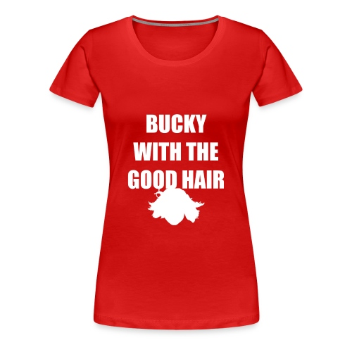 BUCKY WITH THE GOOD HAIR - Women's Premium T-Shirt