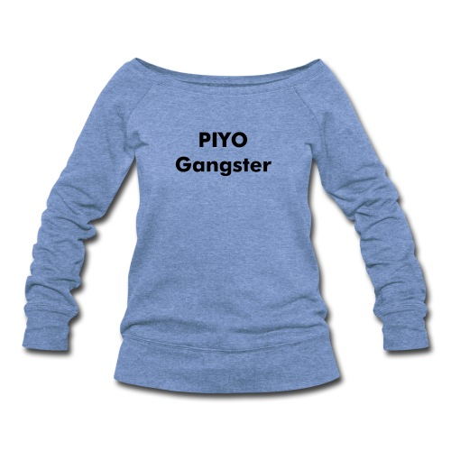 PIYO Gangster Sweatshirt - Women's Wideneck Sweatshirt