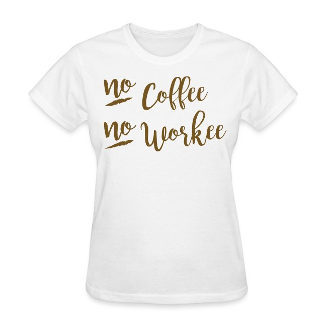 56af769cf Kreative in Kinders T-Shirts | No Coffee No Workee GOLD GLITTER ...