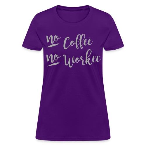 No Coffee, No Workee GLITTER Print, Womens - Women's T-Shirt