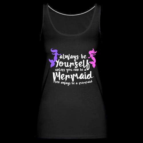 Mermaid humor - Women's Premium Tank Top
