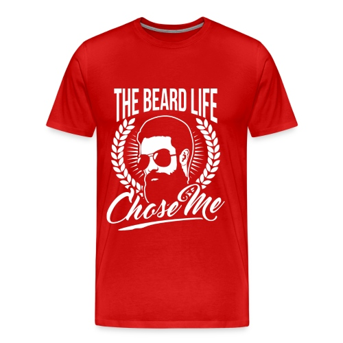 The Beard Life Chose Me - Men's Premium T-Shirt