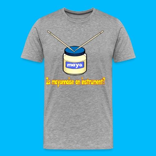 Mayo - Men's Premium T-Shirt