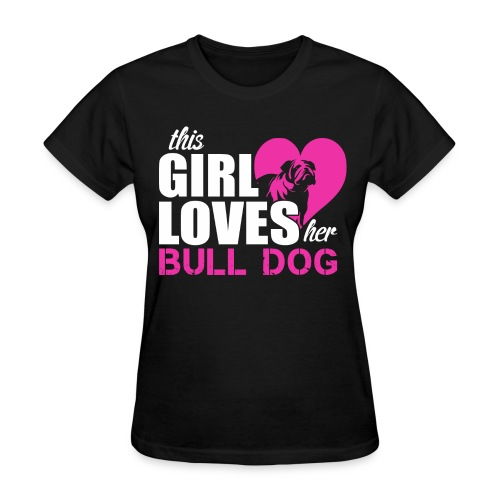 This Girl Loves Her Bull Dog Tee - Women's T-Shirt