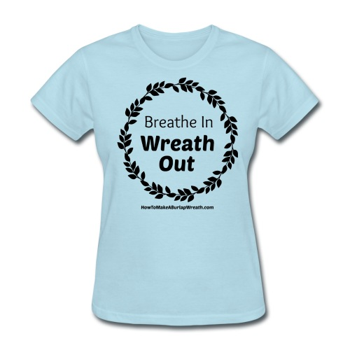 Breathe In Wreath Out Classic - Light Blue - Women's T-Shirt