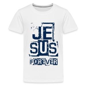 Jesus Forever - Kids' Premium T-Shirt