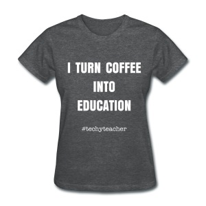 coffee into education - women's - Women's T-Shirt