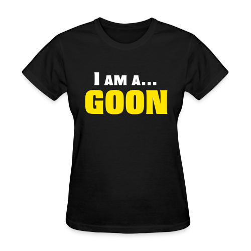 I am a GOON - Women - Women's T-Shirt