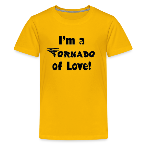 I'm a Tornado of Love!  - Kids' Premium T-Shirt