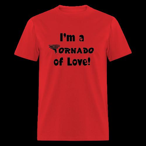 I'm a Tornado of Love! - Men's T-Shirt