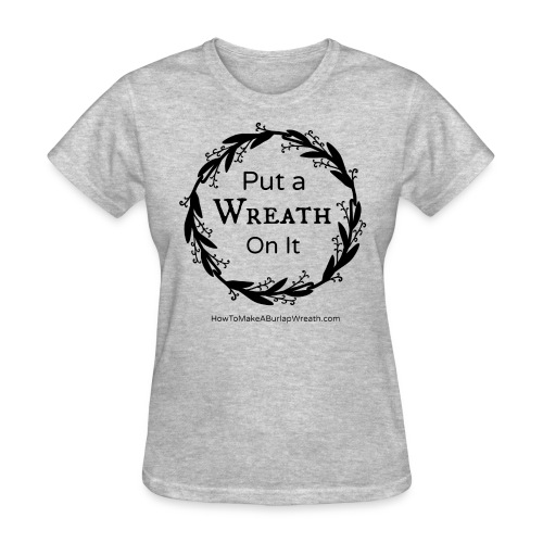 Put a Wreath On It Classic - Gray - Women's T-Shirt