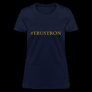 T-Shirts ~ Women's T-Shirt ~ #TrustRon