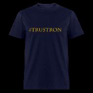 T-Shirts ~ Men's T-Shirt ~ #TrustRon