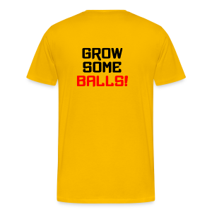 Grow Some Balls T-Shirt - Men's Premium T-Shirt