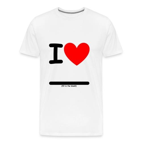 I Heart (fill in the blank!) Men's Premium - Men's Premium T-Shirt