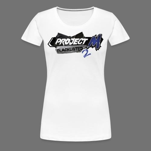 Blacklisted 2 - Project M Championship Circuit - Women's T-Shirt - Women's Premium T-Shirt