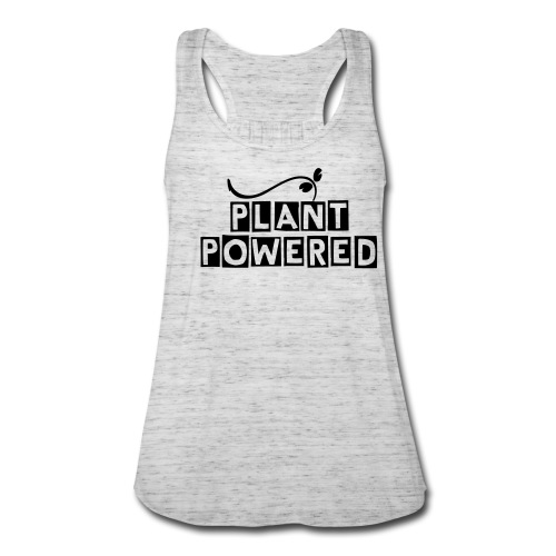 plant powered - Women's Flowy Tank Top by Bella