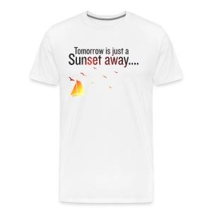Tomorrow is just a sunset away - Men's Premium T-Shirt