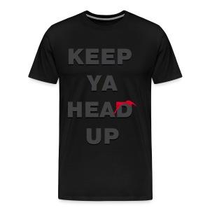 Keep Ya Head up - Men's Premium T-Shirt