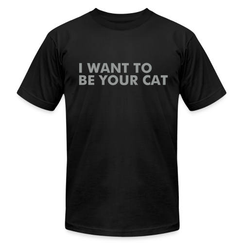I WANT TO BE YOUR CAT - Men's  Jersey T-Shirt