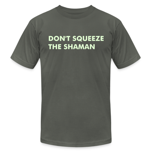 Don' Squeeze The Shaman. - Men's Fine Jersey T-Shirt