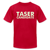 T-Shirts ~ Men's T-Shirt by American Apparel ~ TASER CANDIDATE men's AA T