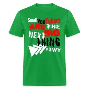 The Next Big Thing! - Men's T-Shirt